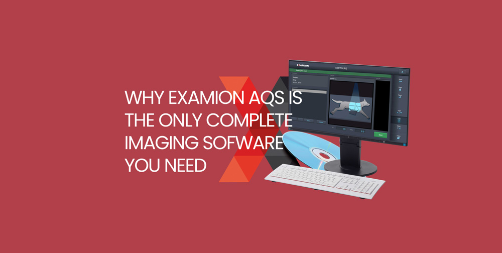 Why Examion AQS is the complete imaging software you need